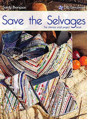 Save the Selvages - the ultimate small project book - Cozy Quilts