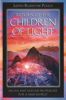 Return of the Children of Light Incan and Mayan Prophecies for ... 9781879181694