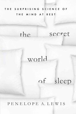 The Secret World of Sleep The Surprising Science of the Mind at... 9780230107595