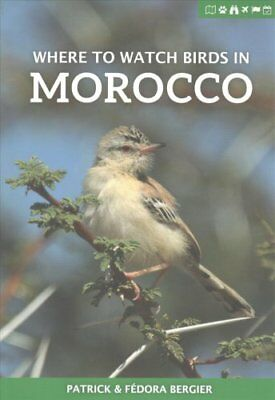 Where to Watch Birds in Morocco by Patrick Bergier 9781784271442