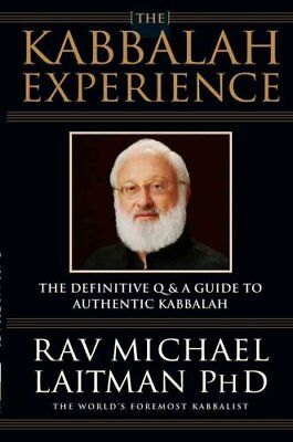 Kabbalah Experience The Definitive Q&A Guide to Authentic Kabbalah 9780973826807