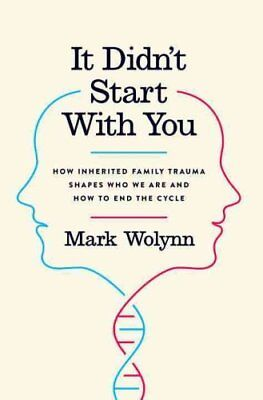 It Didn't Start with You How Inherited Family Trauma Shapes Who... 9781101980361