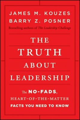 The Truth About Leadership The No-fads, Heart-of-the-matter Fac... 9780470633540