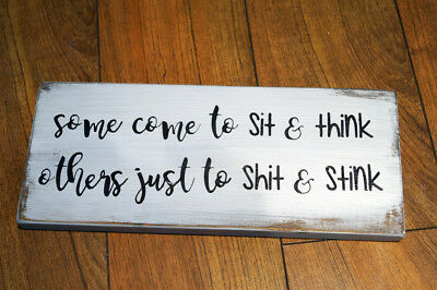 SIT THINK - S*IT STINK Rustic Wood Sign Distressed Bathroom Decor Humor Funny
