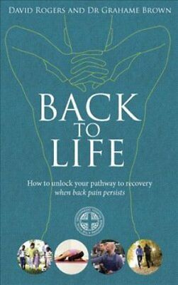 Back to Life How to unlock your pathway to recovery (when back ... 9781785040740