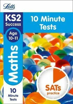 KS2 Maths SATs Age 10-11: 10-Minute Tests 2018 Tests by Letts KS2 9781844198566