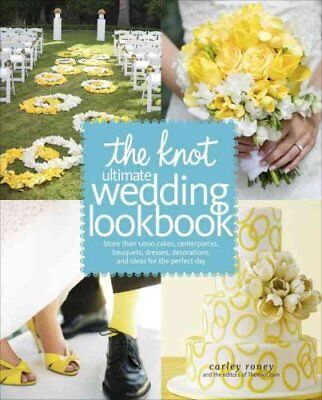 The Knot Ultimate Wedding Lookbook: More Than 1,000 Cakes, Centerpieces,...