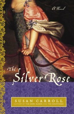 The Silver Rose by Susan Carroll 9780345482518 (Paperback, 2006)