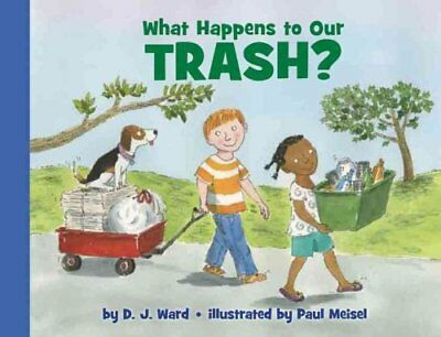 What Happens to Our Trash? by DJ Ward 9780061687563 (Hardback, 2012)