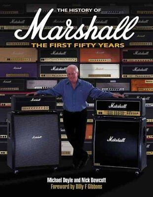 The History of Marshall The First Fifty Years by Michael Doyle 9781423489016