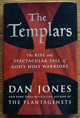 The Templars by Dan Jones The Rise and Spectacular Fall of God's Holy Warriors