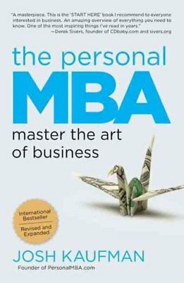 The Personal MBA: Master the Art of Business by Josh Kaufman (Paperback /...