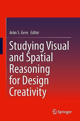 Studying Visual and Spatial Reasoning for Design Creativity