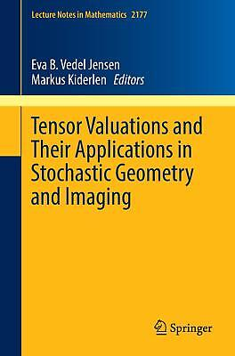 Tensor Valuations and Their Applications in Stochastic Geometry and Imaging  L..