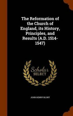 The Reformation of the Church of England, its History, Principles, and Results (