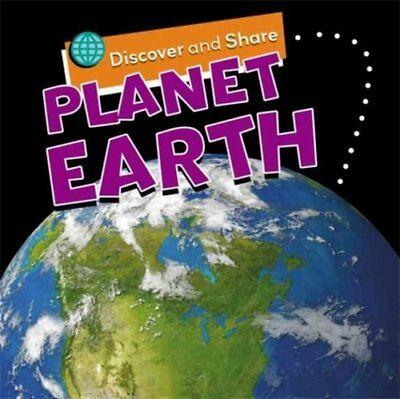Discover and Share: Planet Earth by Angela Royston 9781445138091