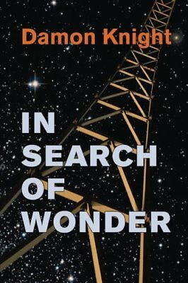NEW In Search of Wonder: essays on modern science fiction by Damon Knight