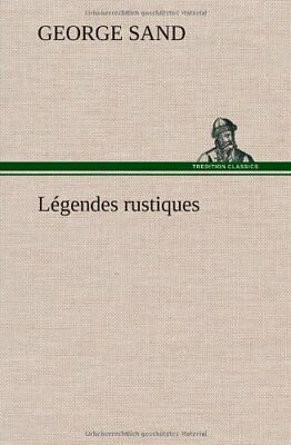 NEW Légendes rustiques (French Edition) by George Sand