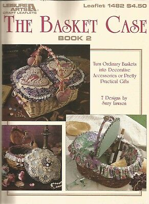 "Leisure Arts ""THE BASKET CASE"" Book 2 - 7 Basket Designs by Suzy Lawson"