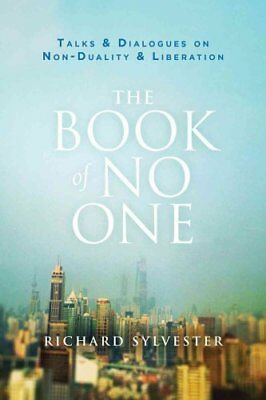 The Book of No One Talks and Dialogues on Non-Duality and Liber... 9780955829024