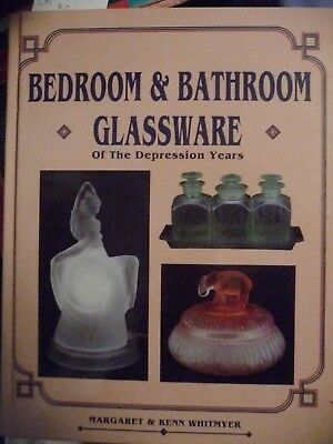 Bedroom, Bathroom, Glassware of the Depression Years by Kenn Whitmyer (1990, Har
