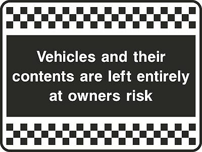 Vehicles Contents Owners Risk Sign [V6SECU0063] Security Surveillance Safety