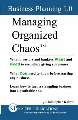 NEW Managing Organized Chaos - Business Planning 1.0: Business Planning 1.0