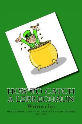 NEW How to Catch a Leprechaun by Kelly Campbell