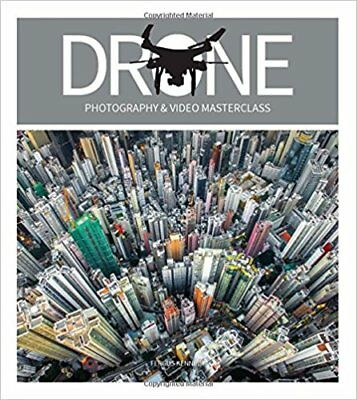 Drone Photography & Video Masterclass Paperback