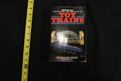Official Identification and price guide to Toy Trains 1st Edition Richard Fritz