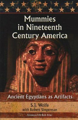 NEW Mummies in Nineteenth Century America: Ancient Egyptian as Artifacts