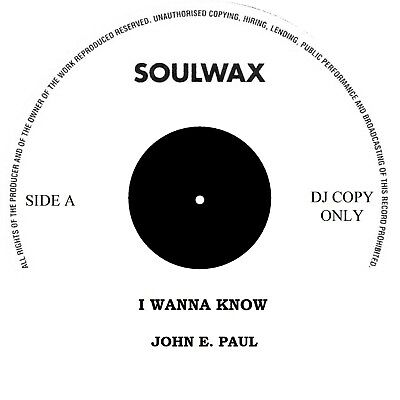 I WANNA KNOW John E. Paul/IT'S BAD YOU KNOW R. L. Burnside  *NORTHERN SOUL*