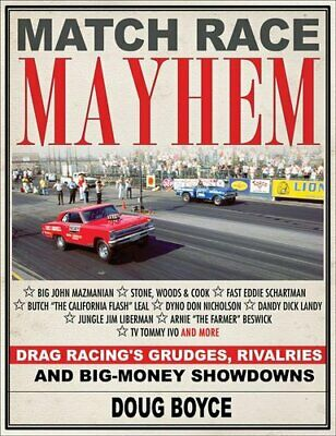 Match Race Mayhem: Drag Racing's Grudges, Rivalries and Big Money Showdowns...