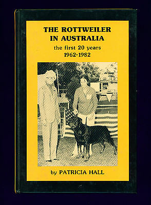Dog Book The Rottweiler in Australia 1962 - 1982 First 20 Years by Patricia Hall
