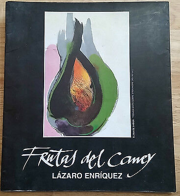"Lazaro Enriquez Art Catalog ""frutas Del Caney"" Cuba Art 1998 -Signed-"