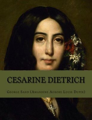 Cesarine Dietrich (French Edition) by George Sand (Amandine Aurore Lucie Dupin)