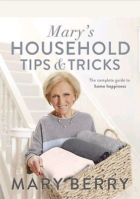 Marys Household Tips and Tricks: Your Guide to by Mary Berry New Hardcover Book