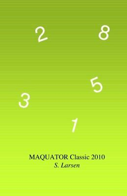 NEW Maquator Classic 2010: - Number Puzzles to Think About by Mr. S Larsen