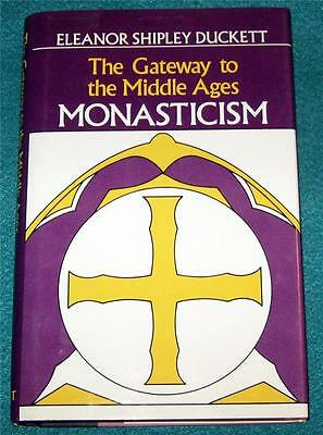 ELEANOR SHIPLEY DUCKETT, The Gateway to the Middle Ages: Monasticism, HB/DJ