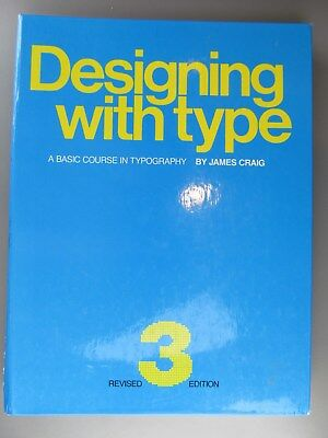 Designing with Type: A Basic Course in Typography, James Craig, 1992