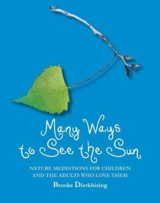 Many Ways to See the Sun: Nature Meditation for Children and the Adults Who Love