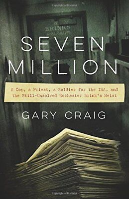 Seven Million: A Cop, a Priest, a Soldier for the IRA, and the Still-Unsolved Ro