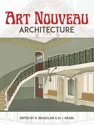 Art Nouveau Architecture by Rene Beauclair 9780486804552 (Paperback, 2016)