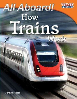 All Aboard! How Trains Work by Jennifer Prior 9781433336560 (Paperback, 2011)