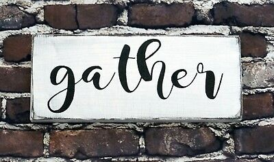 GATHER - Rustic Wood Sign Distressed White Decor Farmhouse Fixer Upper Style