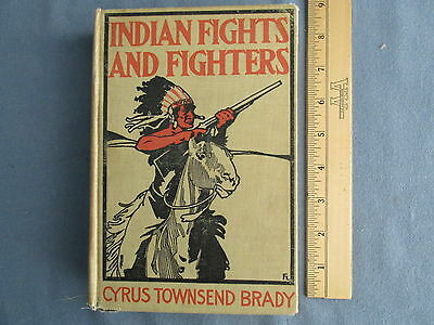 1st Ed 1904 INDIANS FIGHTS & FIGHTERS Book by Cyrus Townsend Brady - SIOUX WARS