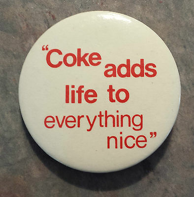 Coke Adds Life To Everything Nice Coca-Cola Pinback 1980s 2 1/4""