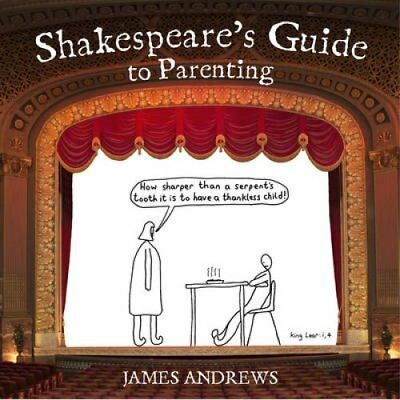 Shakespeare's Guide to Parenting by James Andrews 9780224101158 (Hardback, 2015)