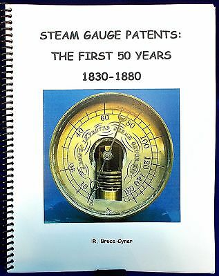 Only 12 Copies Left -- STEAM GAUGE PATENTS: THE FIRST 50 YEARS, 1830 --  1880