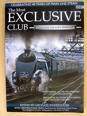 """""""the Most Exclusive Club Main Line Steam's Pioneers."""" Book."""